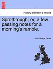 bokomslag Sprotbrough; Or, a Few Passing Notes for a Morning's Ramble.