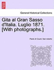 bokomslag Gita Al Gran Sasso D'Italia. Luglio 1871. [With Photographs.]