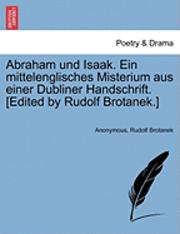 bokomslag Abraham Und Isaak. Ein Mittelenglisches Misterium Aus Einer Dubliner Handschrift. [edited by Rudolf Brotanek.]