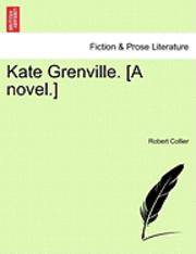 bokomslag Kate Grenville. [A Novel.]