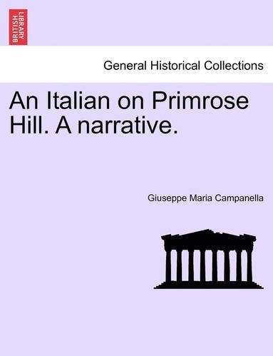 bokomslag An Italian on Primrose Hill. a Narrative.