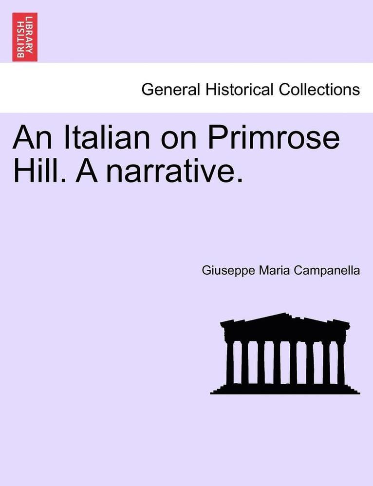 An Italian on Primrose Hill. a Narrative. 1