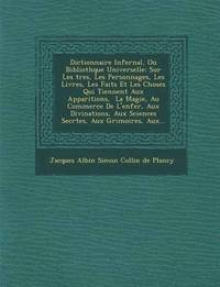 bokomslag Dictionnaire Infernal, Ou Biblioth Que Universelle