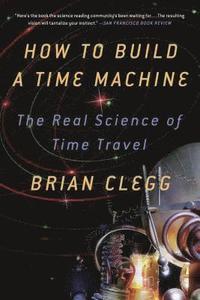 bokomslag How To Build A Time MacHine