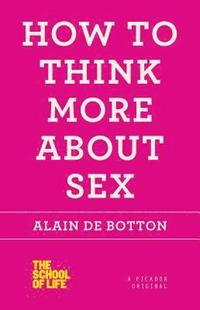 bokomslag How to Think More about Sex