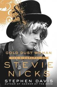bokomslag Gold Dust Woman: The Biography of Stevie Nicks