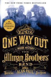 bokomslag One Way Out: The Inside History of the Allman Brothers Band