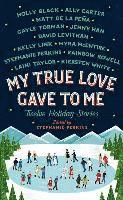 bokomslag My True Love Gave to Me: Twelve Holiday Stories