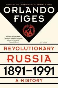 bokomslag Revolutionary Russia, 1891-1991: A History
