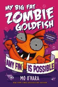 bokomslag Any Fin Is Possible: My Big Fat Zombie Goldfish