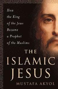 bokomslag The Islamic Jesus