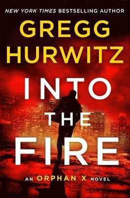 bokomslag Into the Fire: An Orphan X Novel