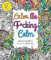 bokomslag Color Me F*cking Calm: Swear Words to Color and Display