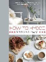 bokomslag How to Hygge: The Nordic Secrets to a Happy Life