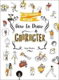 bokomslag How to Draw a Character: The Foolproof Method