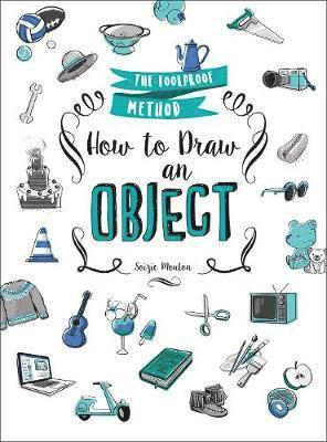 bokomslag How to Draw an Object: The Foolproof Method
