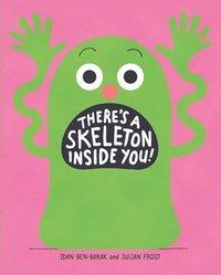 bokomslag There's a Skeleton Inside You!