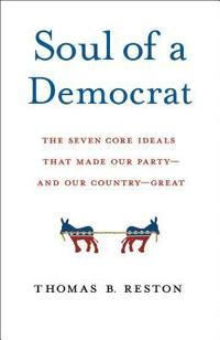 bokomslag Soul of a Democrat: The Seven Core Ideals That Made Our Party - And Our Country - Great