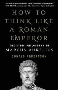 bokomslag How to Think Like a Roman Emperor