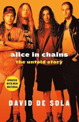 bokomslag Alice in Chains: The Untold Story
