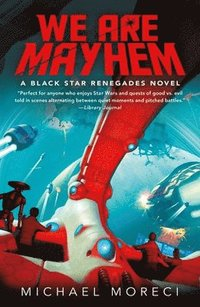 bokomslag We Are Mayhem: A Black Star Renegades Novel