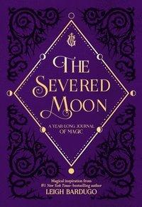 bokomslag Severed Moon A Yearlong Journal Of Magic