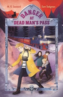 Danger at Dead Man's Pass: Adventures on Trains #4 1
