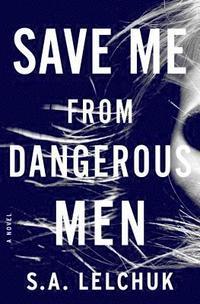 bokomslag Save Me from Dangerous Men