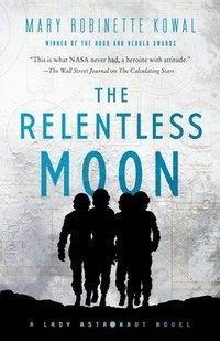 bokomslag The Relentless Moon: A Lady Astronaut Novel
