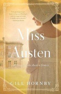 bokomslag Miss Austen: A Novel of the Austen Sisters