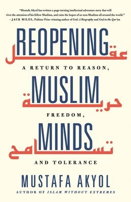 bokomslag Reopening Muslim Minds: A Return to Reason, Freedom, and Tolerance