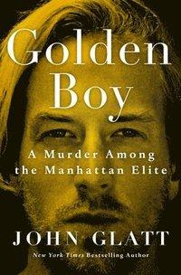 bokomslag Golden Boy: A Murder Among the Manhattan Elite