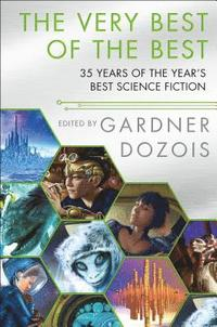 bokomslag The Very Best of the Best: 35 Years of the Year's Best Science Fiction