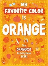 bokomslag My Favorite Color Activity Book: Orange