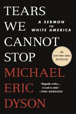 bokomslag Tears We Cannot Stop: A Sermon to White America