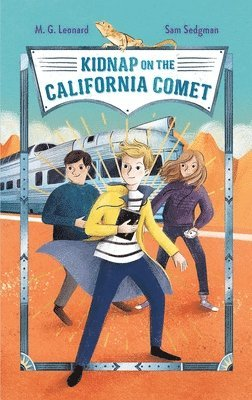 Kidnap on the California Comet: Adventures on Trains #2 1