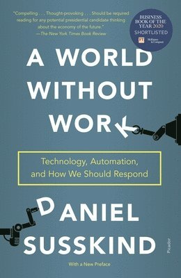 bokomslag A World Without Work: Technology, Automation, and How We Should Respond