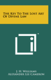 bokomslag The Key to the Lost Art of Divine Law
