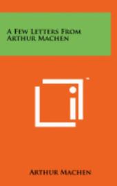 bokomslag A Few Letters from Arthur Machen