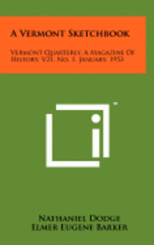 bokomslag A Vermont Sketchbook: Vermont Quarterly, a Magazine of History, V21, No. 1, January, 1953
