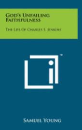bokomslag God's Unfailing Faithfulness: The Life of Charles S. Jenkins