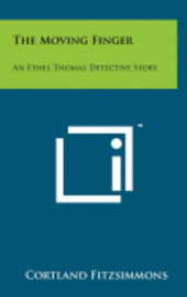 bokomslag The Moving Finger: An Ethel Thomas Detective Story