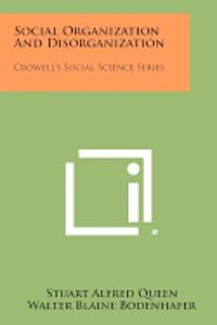 Social Organization and Disorganization: Crowell's Social Science Series 1