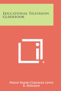 bokomslag Educational Television Guidebook