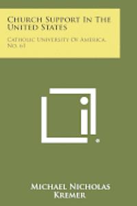 bokomslag Church Support in the United States: Catholic University of America, No. 61