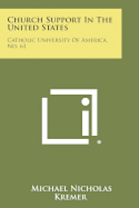 Church Support in the United States: Catholic University of America, No. 61 1