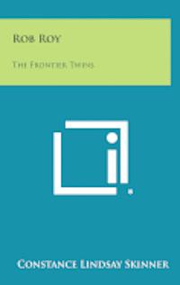 bokomslag Rob Roy: The Frontier Twins