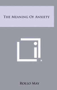 bokomslag The Meaning of Anxiety
