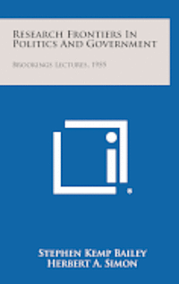 bokomslag Research Frontiers in Politics and Government: Brookings Lectures, 1955