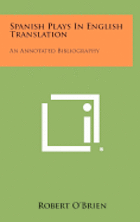 bokomslag Spanish Plays in English Translation: An Annotated Bibliography